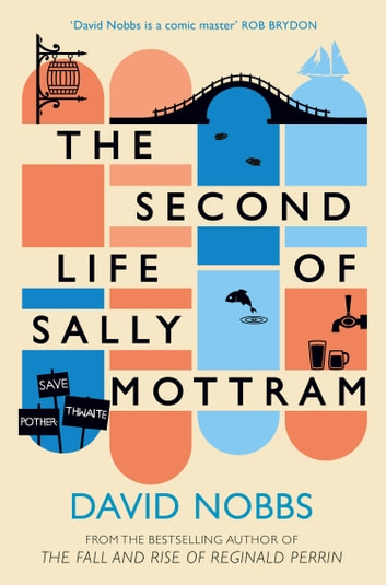 The Second Life of Sally Mottram ebook by David Nobbs