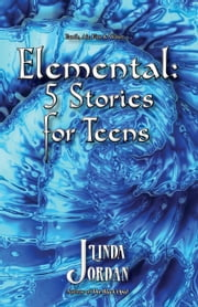 Elemental: 5 Stories for Teens ebook by Linda Jordan