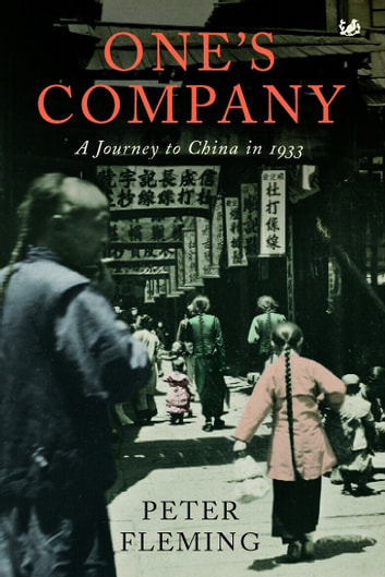 One's Company - A Journey to China in 1933 ebook by Peter Fleming