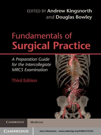 Fundamentals of Surgical Practice - A Preparation Guide for the Intercollegiate MRCS Examination ebook by