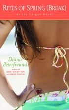 Rites of Spring (Break) ebook by Diana Peterfreund