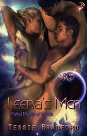 Leena's Men - Fated Mates of Mesta Series, Book Two ebook by Tessie Bradford