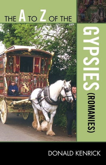 The A to Z of the Gypsies (Romanies) eBook by Donald Kenrick