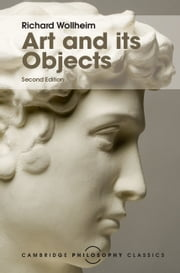 Art and its Objects ebook by Richard Wollheim