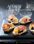 Apéritif facile & gourmand ebook by Collectif