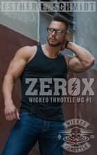 Zerox - Wicked Throttle MC, #1 電子書籍 by Esther E. Schmidt