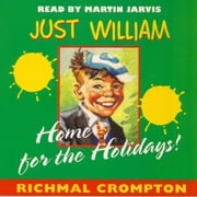 Just William Home for the Holidays audiobook by Richmal Crompton