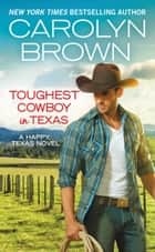 Toughest Cowboy in Texas - A Western Romance ebook by Carolyn Brown