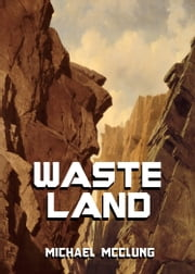 Waste Land: A Free Sci Fi Short Story ebook by Michael McClung