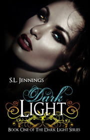 Dark Light ebook by S.L.  Jennings