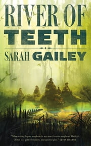 River of Teeth ebook by Sarah Gailey