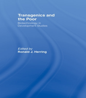 Transgenics and the Poor - Biotechnology in Development Studies ebook by