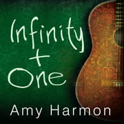 Infinity + One audiobook by Amy Harmon