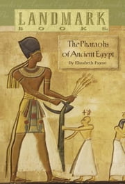 The Pharaohs of Ancient Egypt ebook by Elizabeth Payne