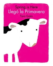 Spring Is Here/Llego La Primavera ebook by Taro Gomi
