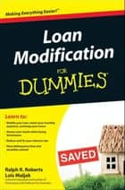 Loan Modification For Dummies ebook by Ralph R. Roberts, Lois Maljak, Joseph Kraynak