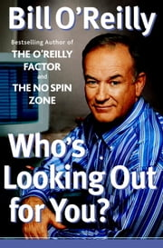 Who's Looking Out for You? ebook by Bill O'Reilly