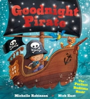 Goodnight Pirate ebook by Michelle,Robinson,East,Nick