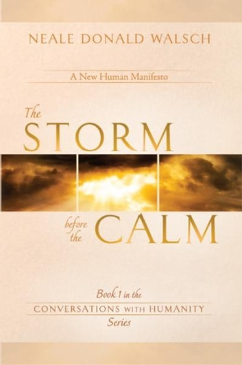 The Storm Before the Calm ebook by Neale Donald Walsch