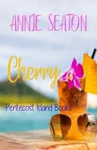 Cherry ebook by Annie Seaton