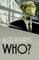 Who? ebook by Algis Budrys