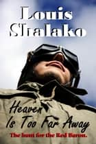 Heaven Is Too Far Away ebook by Louis Shalako