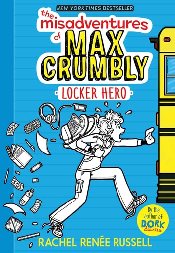 The Misadventures of Max Crumbly 1 - Locker Hero ebook by Rachel Renée Russell