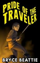 Pride of the Traveller ebook by Bryce Beattie