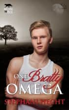 One Bratty Omega (Building the Pack) ebook by Stephani Hecht