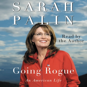 Going Rogue - An American Life audiobook by Sarah Palin