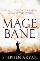 Magebane - The Age of Dread, Book 3 eBook by Stephen Aryan