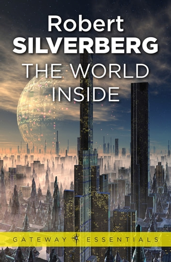 The World Inside ebook by Robert Silverberg