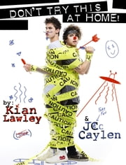 Kian and Jc: Don't Try This at Home! ebook by Kian Lawley,Jc Caylen