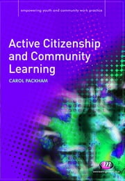 Active Citizenship and Community Learning ebook by Mrs Carol Packham