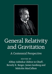 General Relativity and Gravitation ebook by Ashtekar, Abhay