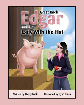 Great Uncle Edgar and the Lady with the Hat ebook by Gypsy Wulff
