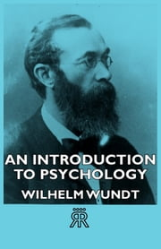 An Introduction to Psychology ebook by Wilhelm Wundt