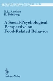 A Social-Psychological Perspective on Food-Related Behavior ebook by Marta L. Axelson,David Brinberg
