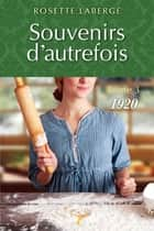 Souvenirs d'autrefois T.3 - 1920 ebook by Rosette Laberge