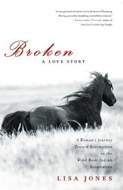 Broken - A Love Story ebook by Lisa Jones