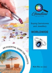 The Gemstone Detective - Buying Gemstones and Jewellery Worldwide ebook by Kim Rix