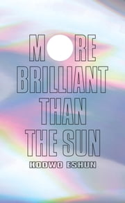 More Brilliant than the Sun ebook by Kodwo Eshun