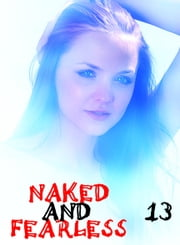 Naked and Fearless - A sexy photo book - Volume 13 ebook by Amanda Caldwell
