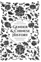 Gender and Chinese History ebook by Beverly Jo Bossler