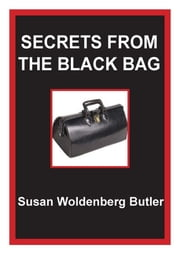 Secrets from the Black Bag ebook by Susan Woldenberg Butler