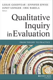 Qualitative Inquiry in Evaluation - From Theory to Practice ebook by Leslie Goodyear,Eric Barela,Jennifer Jewiss,Janet Usinger