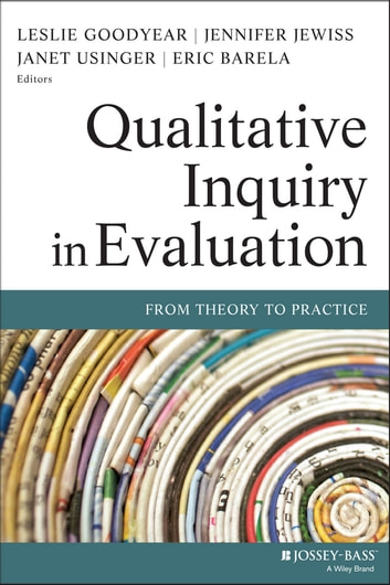 Qualitative Inquiry in Evaluation - From Theory to Practice ebook by