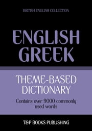 Theme-based dictionary British English-Greek - 9000 words ebook by Kobo.Web.Store.Products.Fields.ContributorFieldViewModel