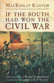 If The South Had Won The Civil War ebook by MacKinlay Kantor,Harry Turtledove,Dan Nance