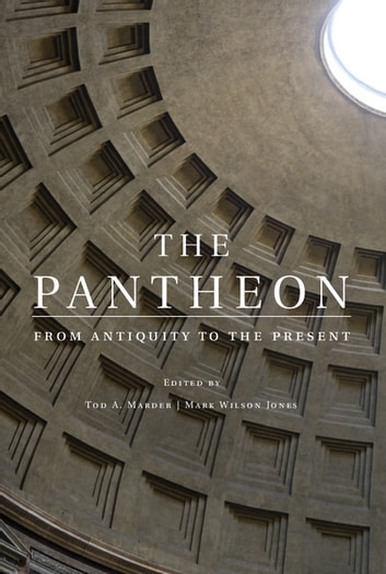 The Pantheon - From Antiquity to the Present ebook by